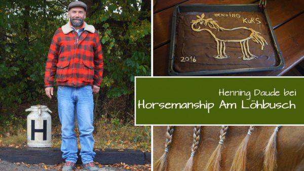 "3 Tage bei ""Horsemanship Am Löhbusch"""